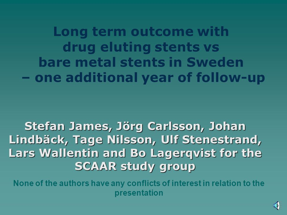 Stefan James, Jörg Carlsson, Johan Lindbäck, Tage Nilsson, Ulf Stenestrand, Lars Wallentin and Bo Lagerqvist for the SCAAR study group None of the aut