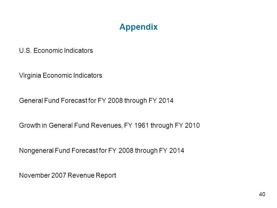 Appendix U.S. Economic Indicators Virginia Economic Indicators General Fund Forecast for FY 2008 through FY 2014 Growth in General Fund Revenues, FY 1