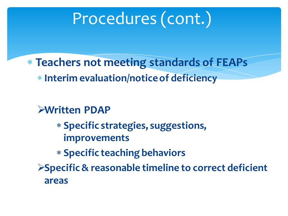 Teachers not meeting standards of FEAPs Interim evaluation/notice of deficiency Written PDAP Specific strategies, suggestions, improvements Specific t