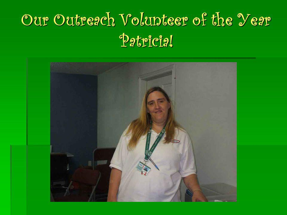 Our Outreach Volunteer of the Year Patricia!