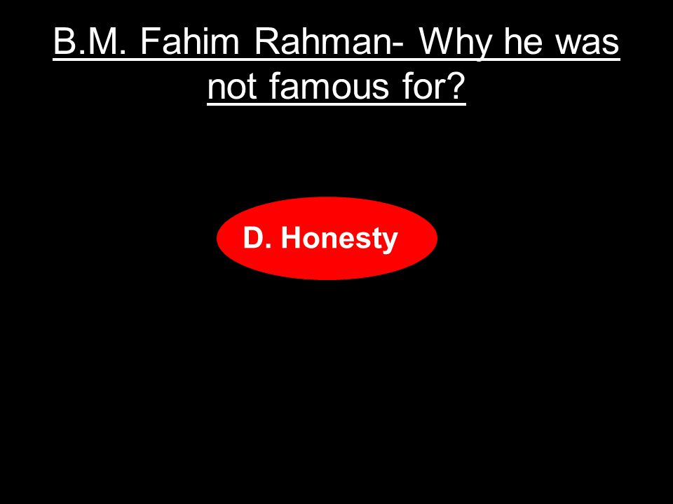 B.M. Fahim Rahman- Why he was not famous for A.Kidnapping B.Debating C.Escaping D.Honesty