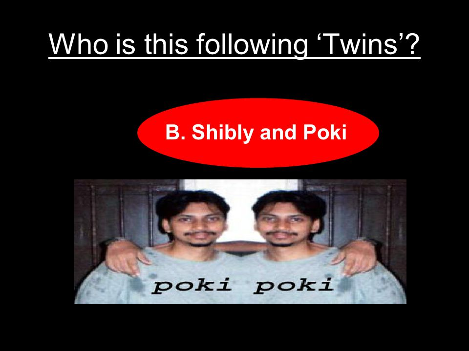 Who is this following Twins.