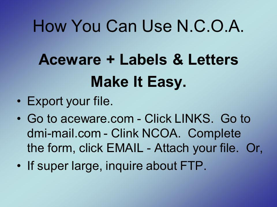 How You Can Use N.C.O.A. Aceware + Labels & Letters Make It Easy.