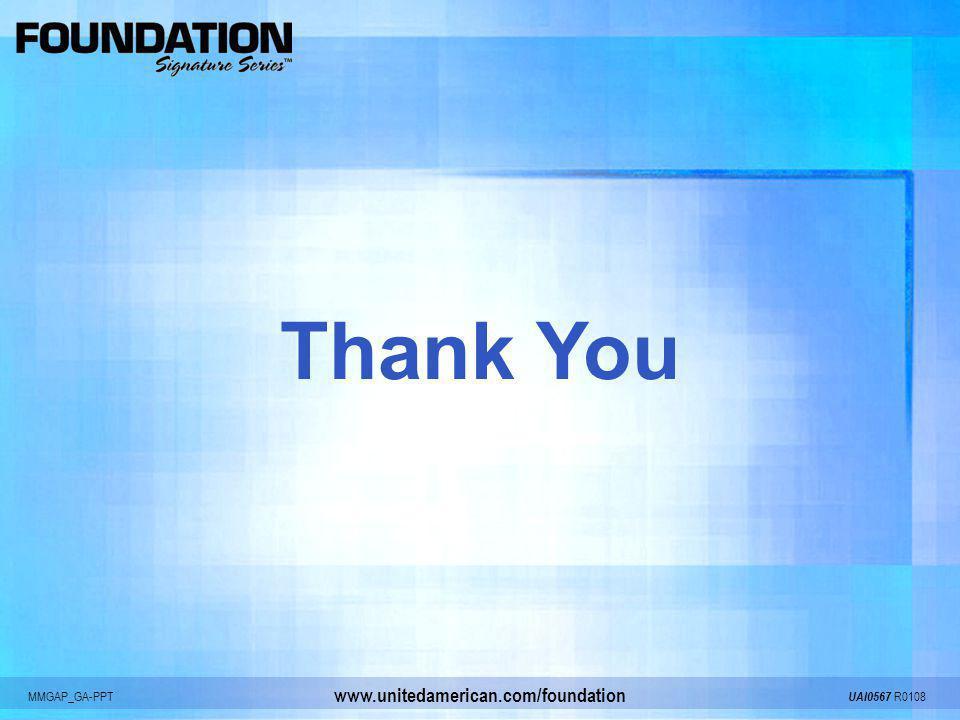 MMGAP_GA-PPT UAI0567 R0108 www.unitedamerican.com/foundation Thank You