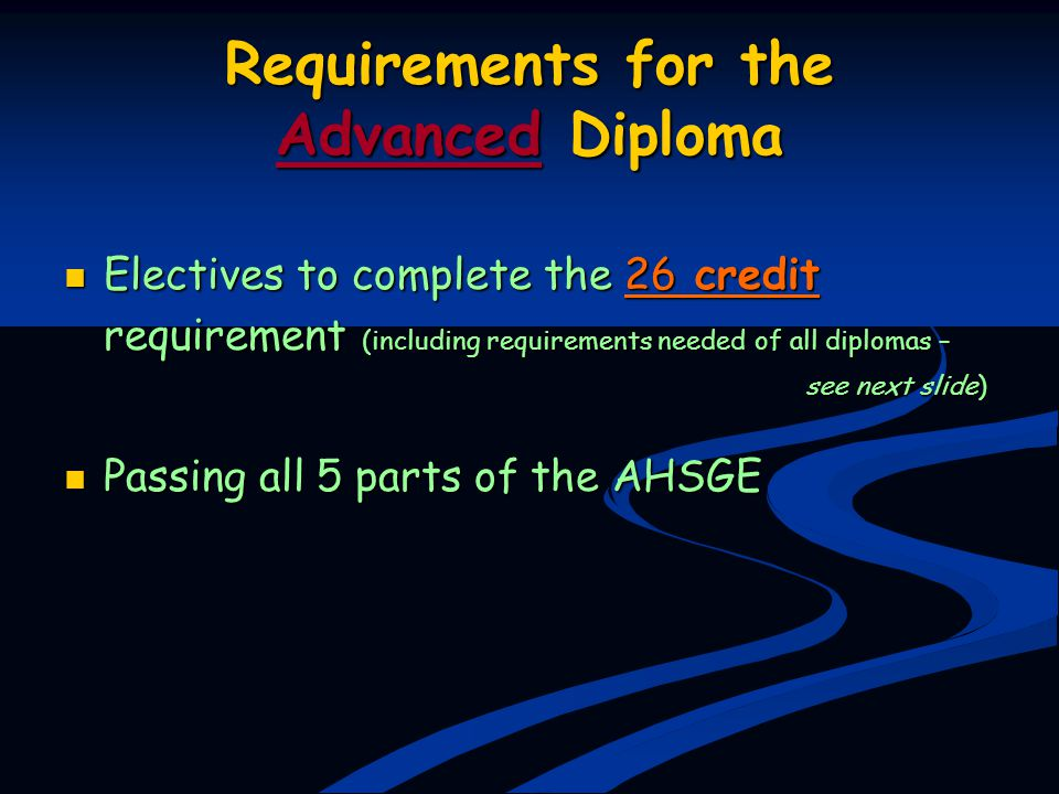 Requirements for the Advanced Diploma Electives to complete the 26 credit requirement (including requirements needed of all diplomas – Electives to co