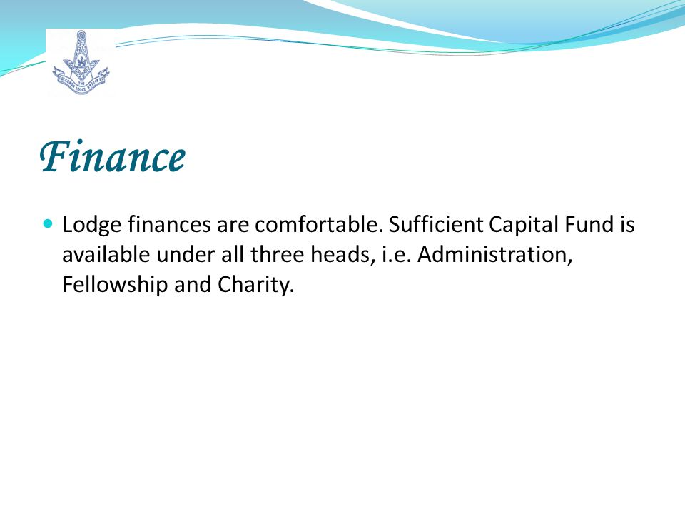 Finance Lodge finances are comfortable.