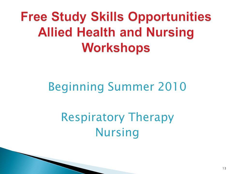 Beginning Summer 2010 Respiratory Therapy Nursing 13