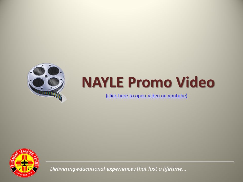 Delivering educational experiences that last a lifetime… NAYLE Promo Video NAYLE Promo Video (click here to open video on youtube)