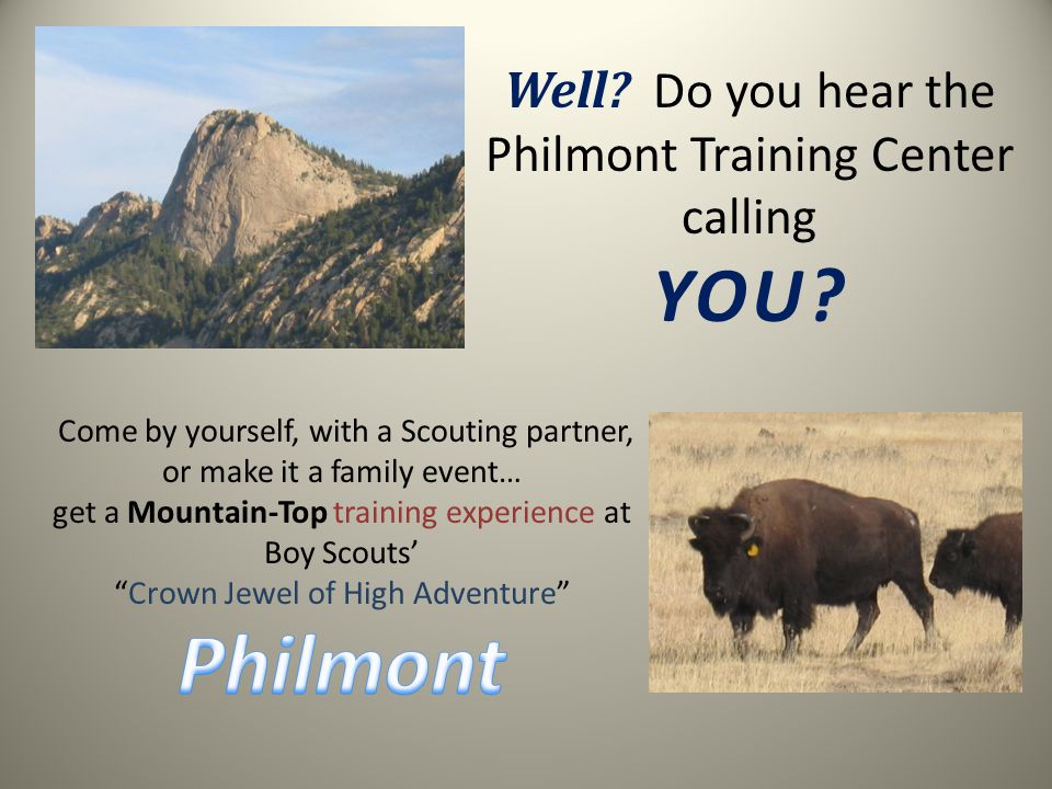 Well? Do you hear the Philmont Training Center calling YOU?