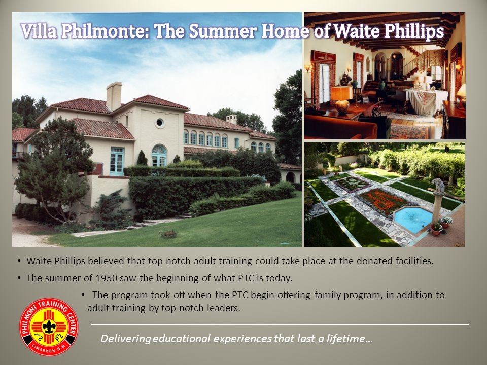 Waite Phillips believed that top-notch adult training could take place at the donated facilities. The summer of 1950 saw the beginning of what PTC is