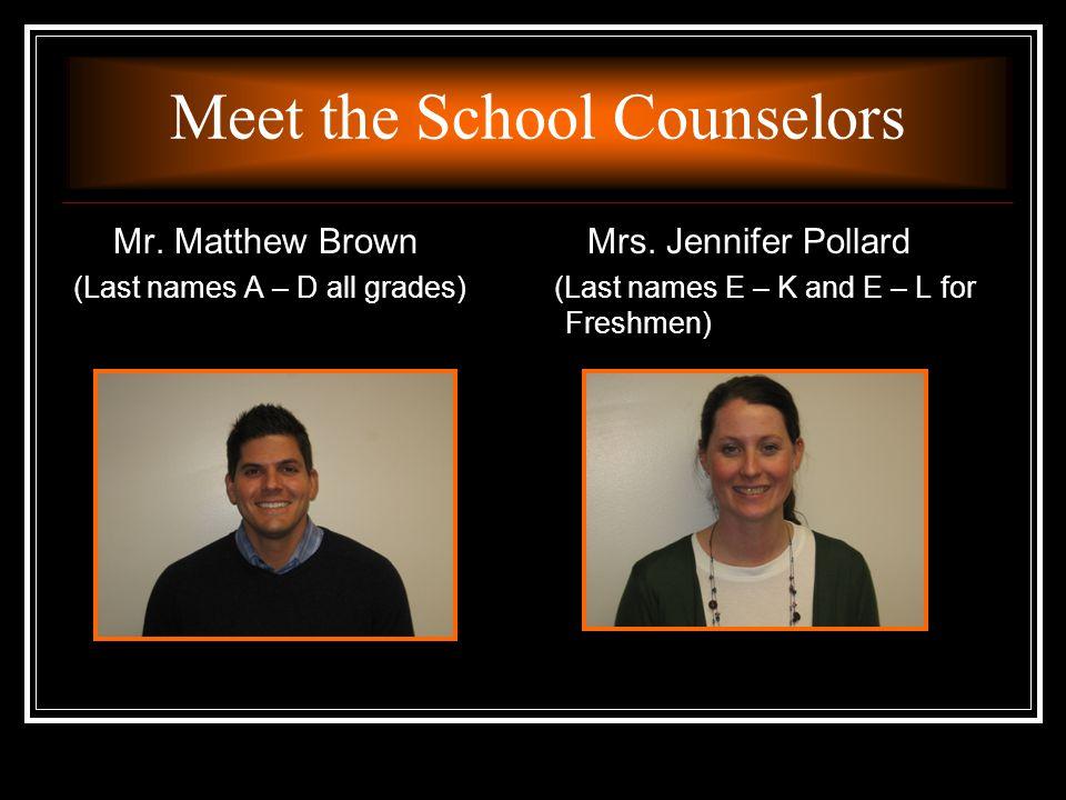 Meet the School Counselors Mr. Matthew Brown Mrs.