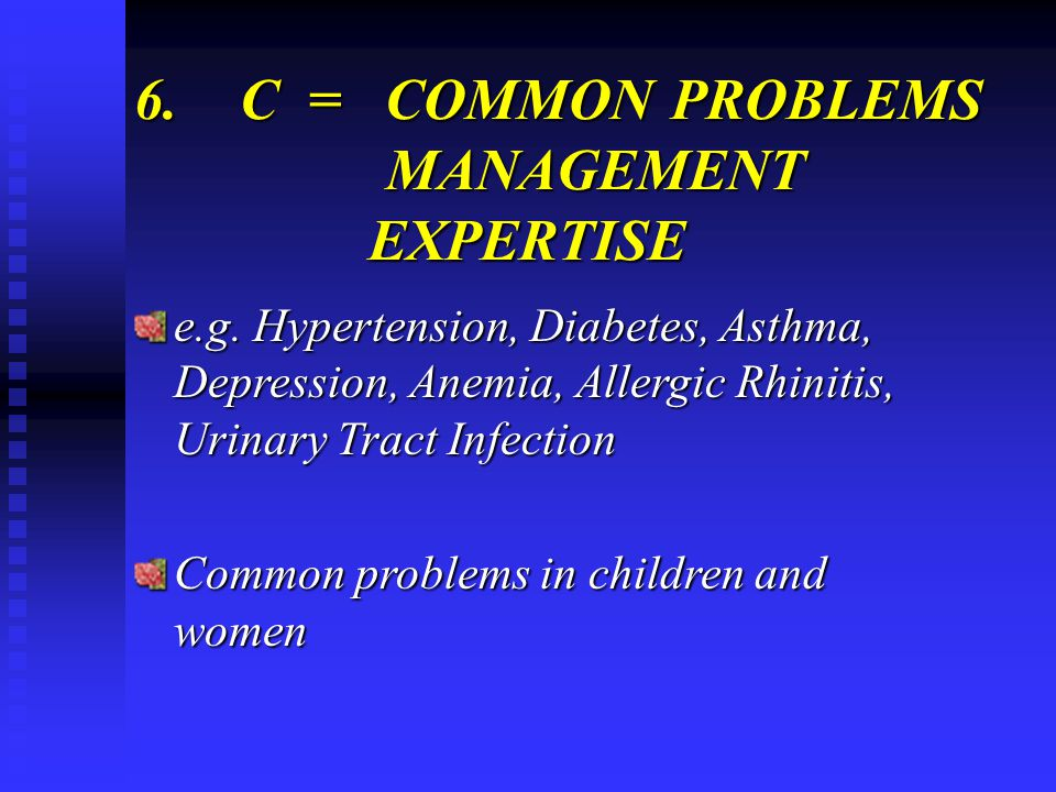 6. C = COMMON PROBLEMS MANAGEMENT EXPERTISE EXPERTISE e.g.