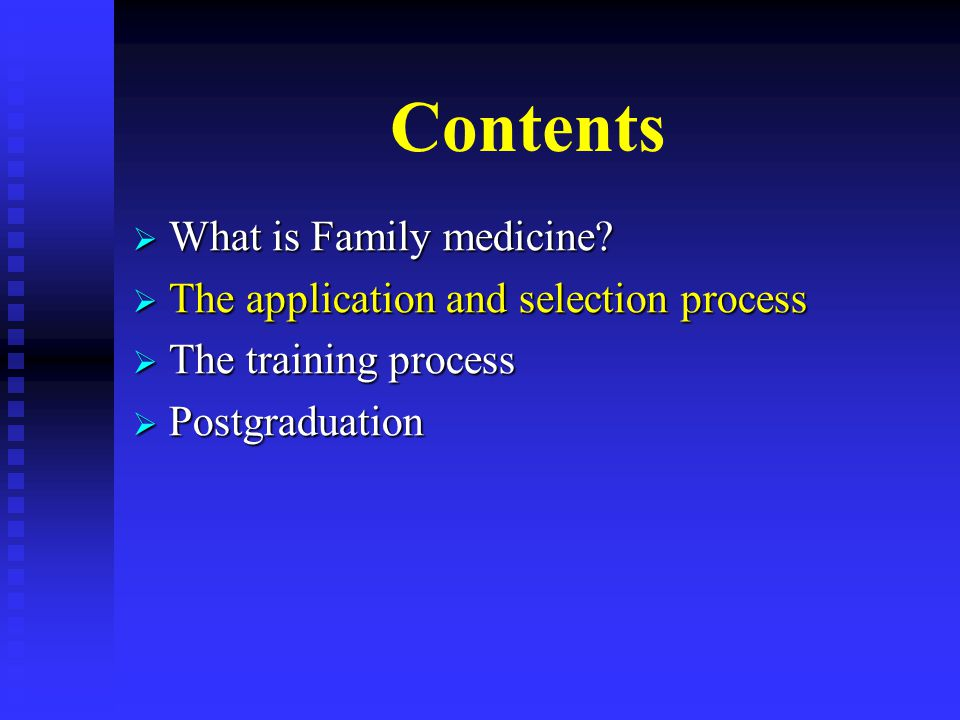 Contents What is Family medicine.