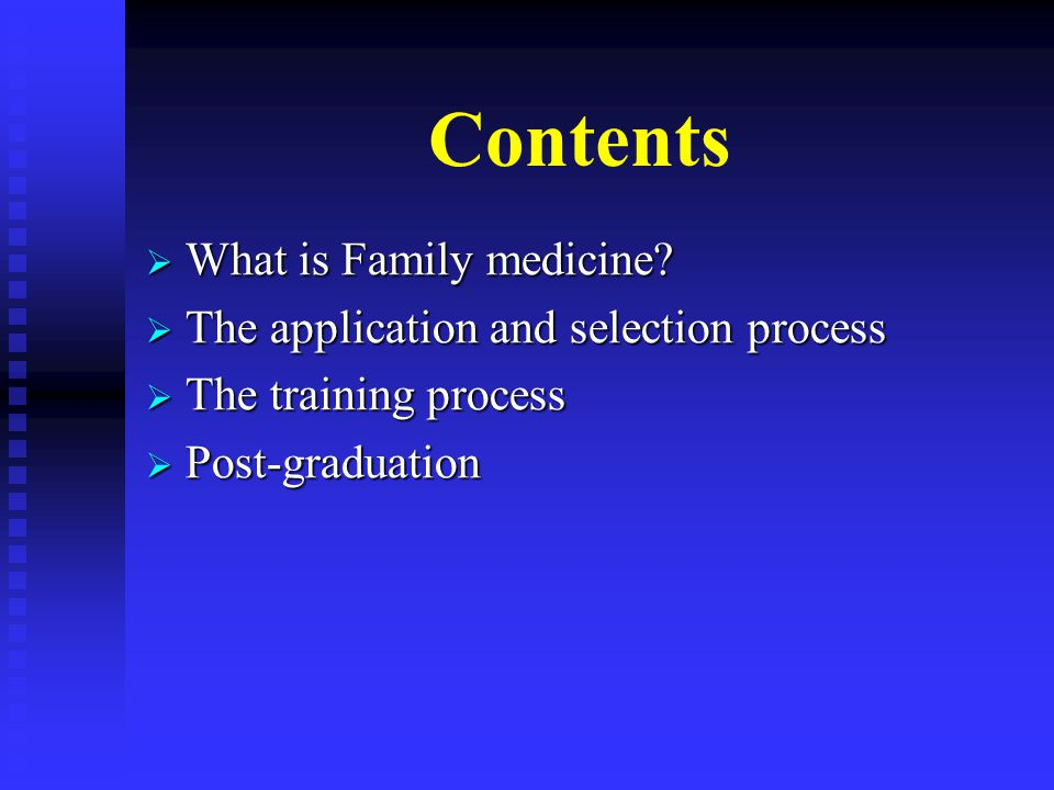 Contents What is Family medicine. What is Family medicine.