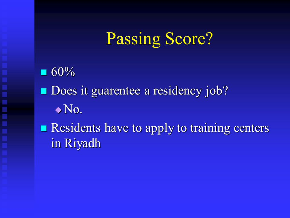 Passing Score. 60% Does it guarentee a residency job.