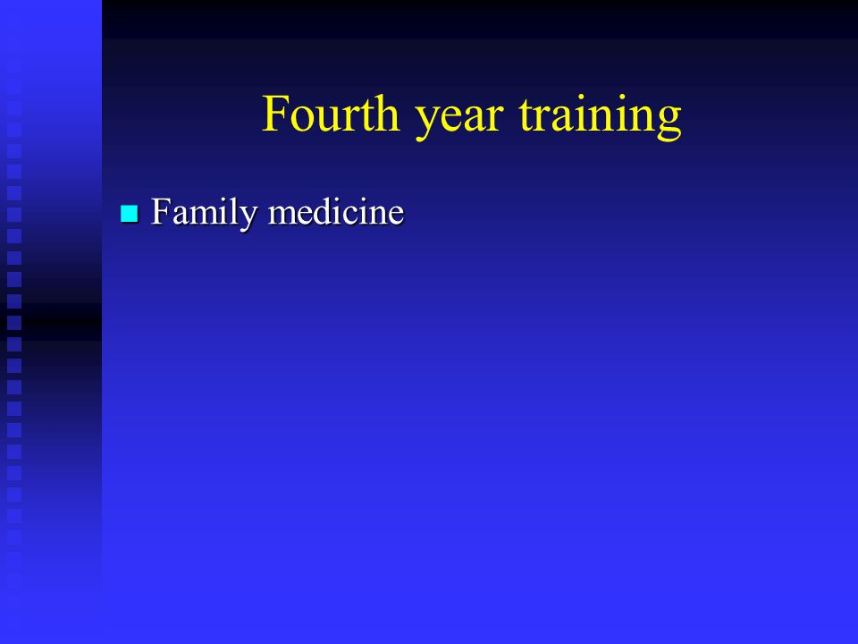 Fourth year training Family medicine Family medicine