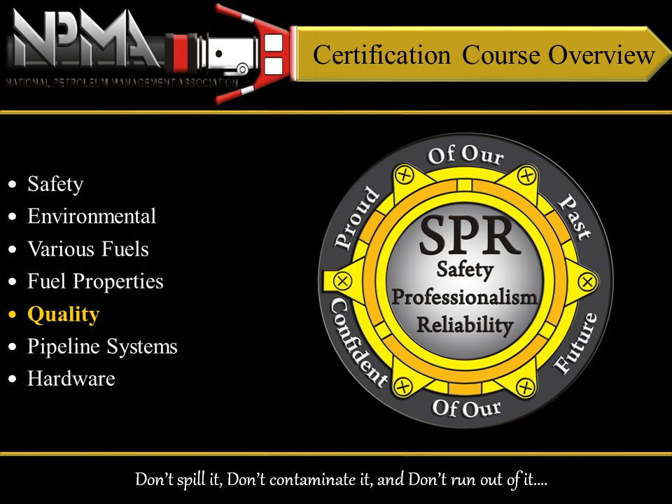Certification Course Overview Safety Environmental Various Fuels Fuel Properties Quality Pipeline Systems Hardware