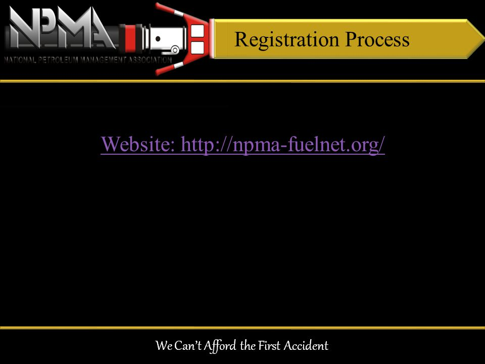 Website: http://npma-fuelnet.org/ Registration Process