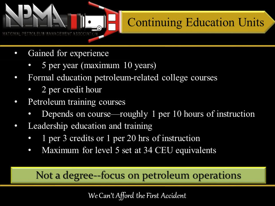 Continuing Education Units Gained for experience Gained for experience 5 per year (maximum 10 years) 5 per year (maximum 10 years) Formal education pe