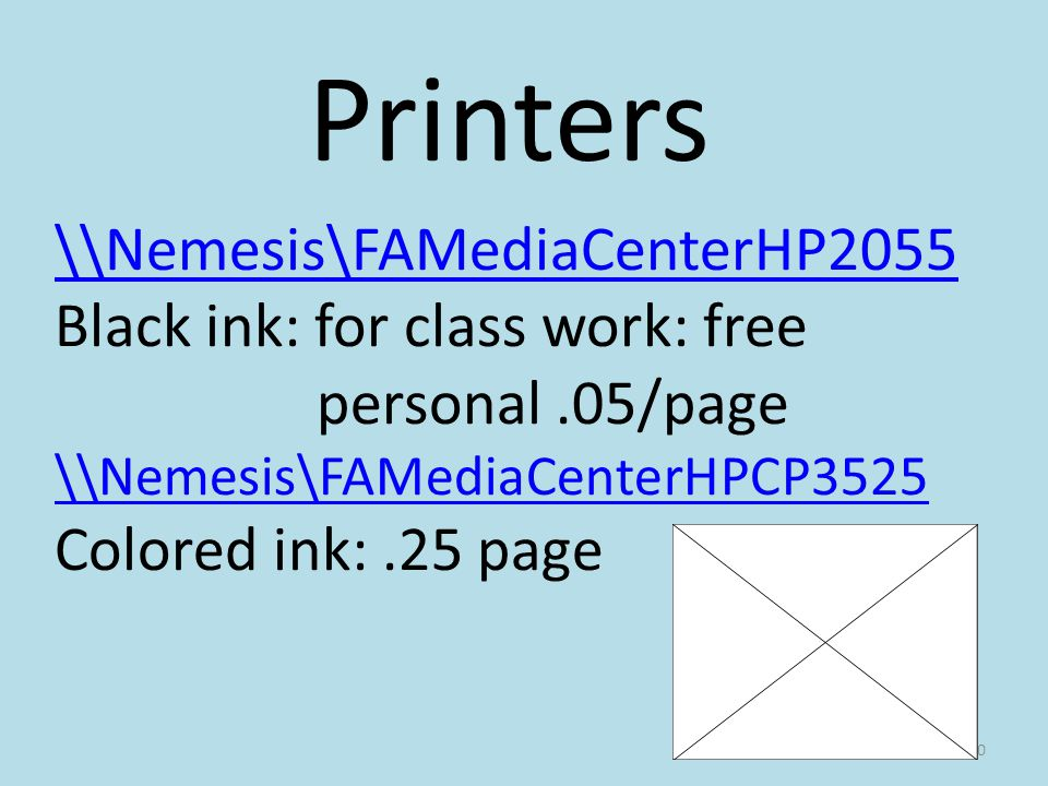 \\Nemesis\FAMediaCenterHP2055 Black ink: for class work: free personal.05/page \\Nemesis\FAMediaCenterHPCP3525 Colored ink:.25 page Printers 10