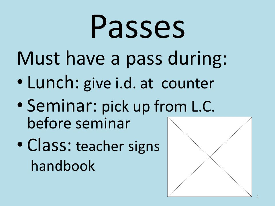 Passes Must have a pass during: Lunch: give i.d. at counter Seminar: pick up from L.C.