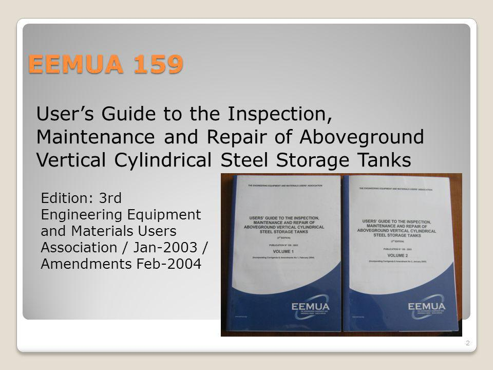 EEMUA 159 Users Guide to the Inspection, Maintenance and Repair of Aboveground Vertical Cylindrical Steel Storage Tanks 2 Edition: 3rd Engineering Equ