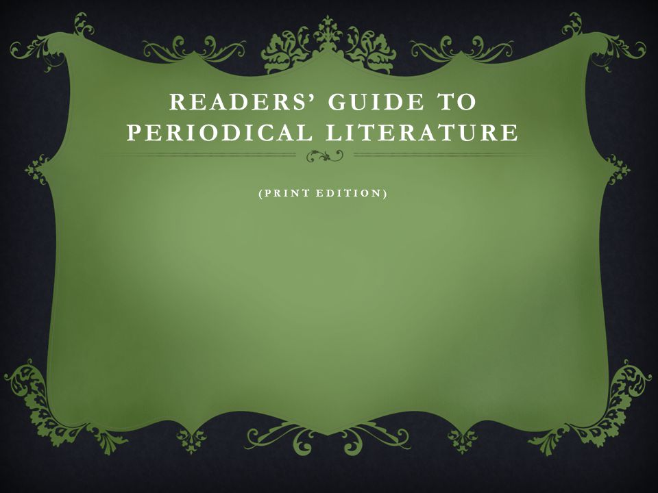 READERS GUIDE TO PERIODICAL LITERATURE (PRINT EDITION)