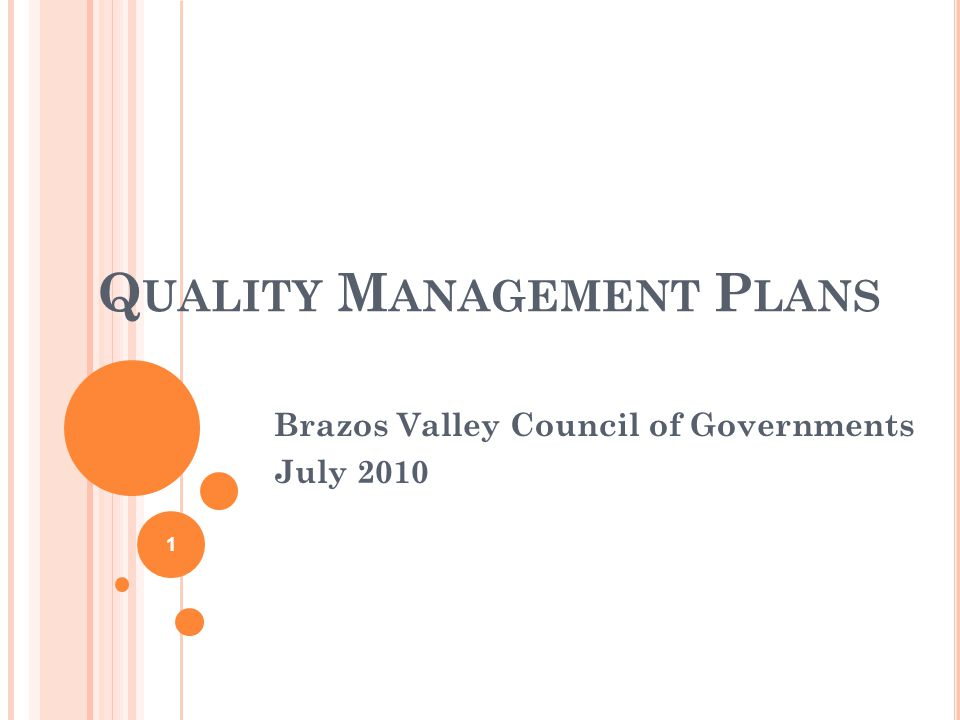 Q UALITY M ANAGEMENT P LANS Brazos Valley Council of Governments July 2010 1