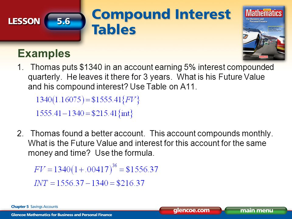 Examples 1. Thomas puts $1340 in an account earning 5% interest compounded quarterly. He leaves it there for 3 years. What is his Future Value and his