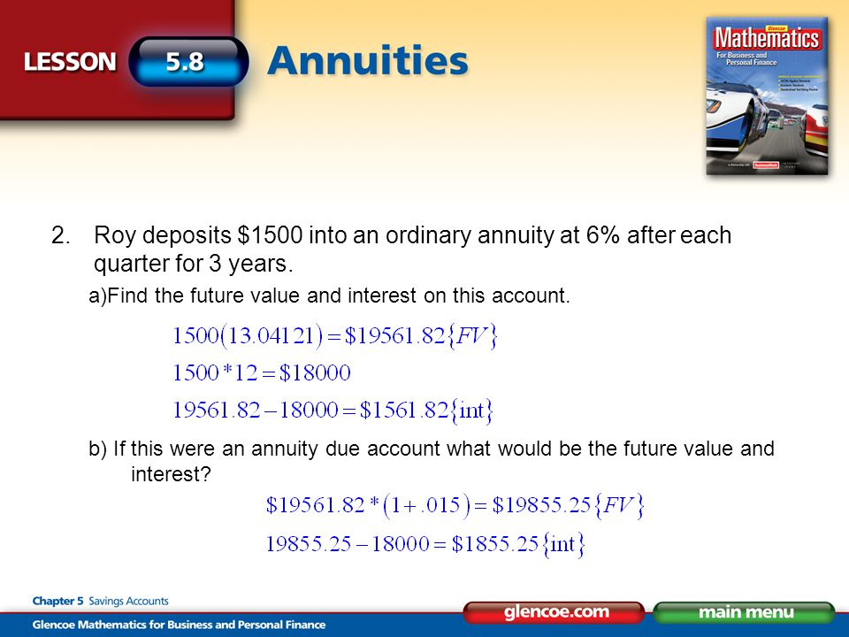 2.Roy deposits $1500 into an ordinary annuity at 6% after each quarter for 3 years.