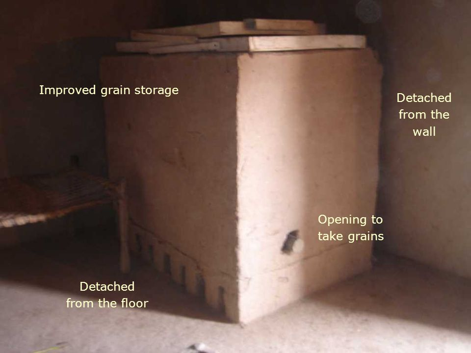 Improved grain storage Detached from the wall Detached from the floor Opening to take grains