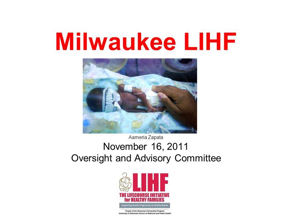 Milwaukee LIHF Aameria Zapata November 16, 2011 Oversight and Advisory Committee