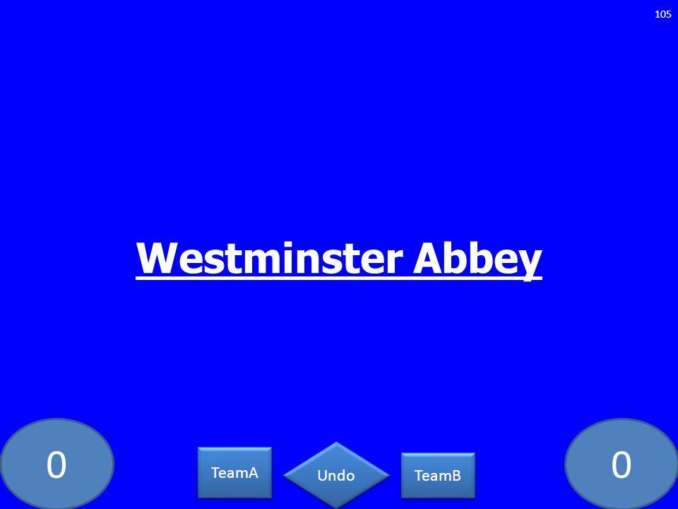 00 Westminster Abbey 105 TeamA TeamB Undo