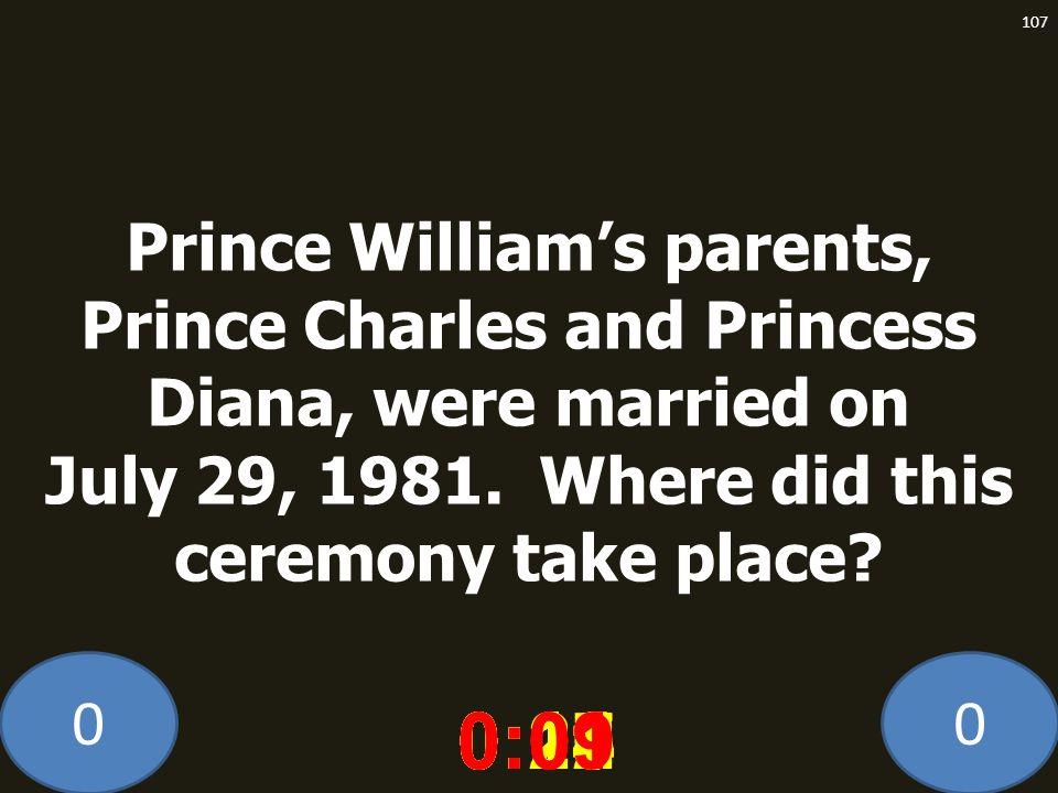 00 0:020:030:040:050:060:070:080:100:110:180:190:200:160:150:140:130:120:170:090:01 107 Prince Williams parents, Prince Charles and Princess Diana, we