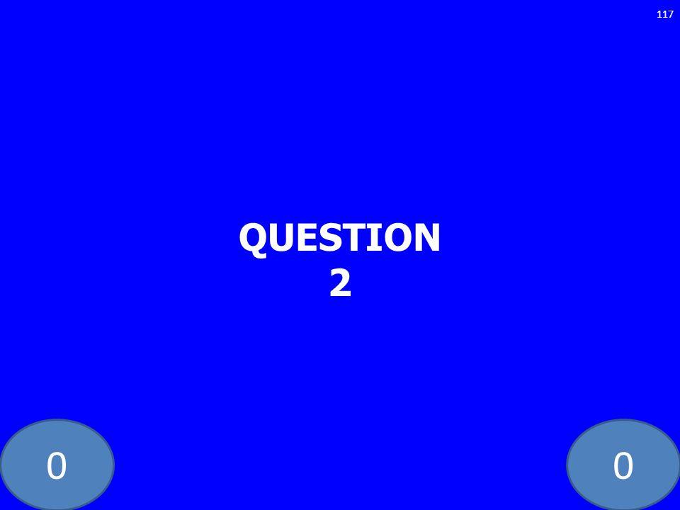 00 QUESTION 2 117