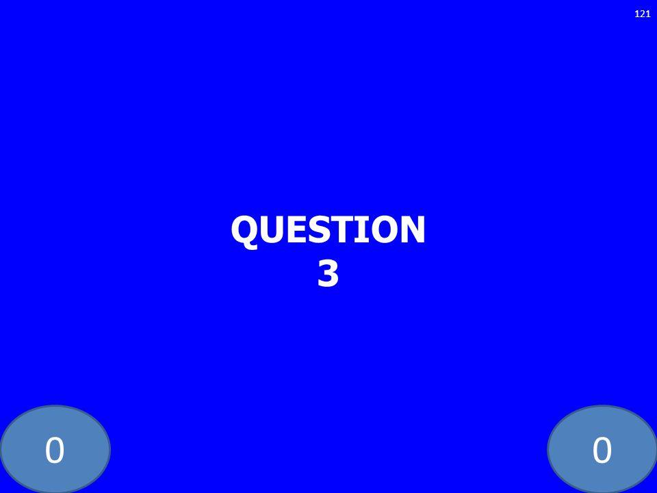 00 QUESTION 3 121