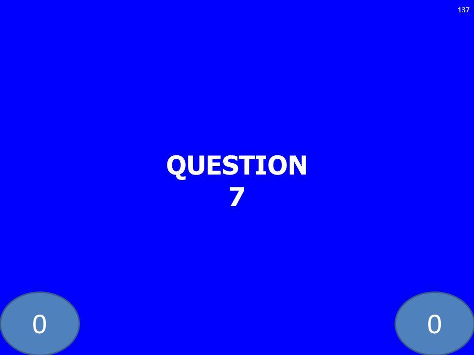 00 QUESTION 7 137