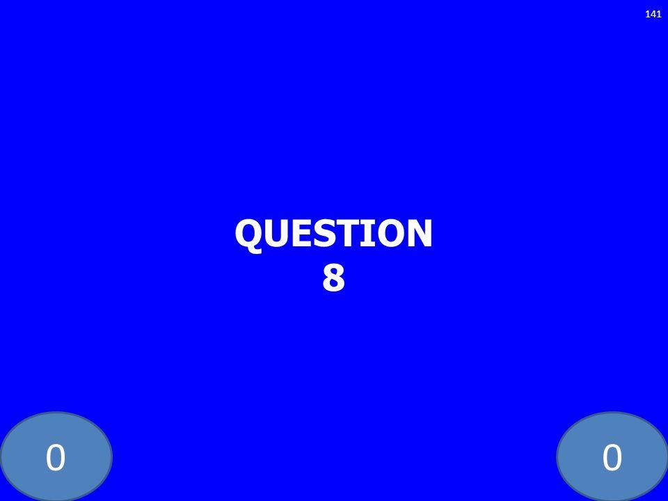 00 QUESTION 8 141