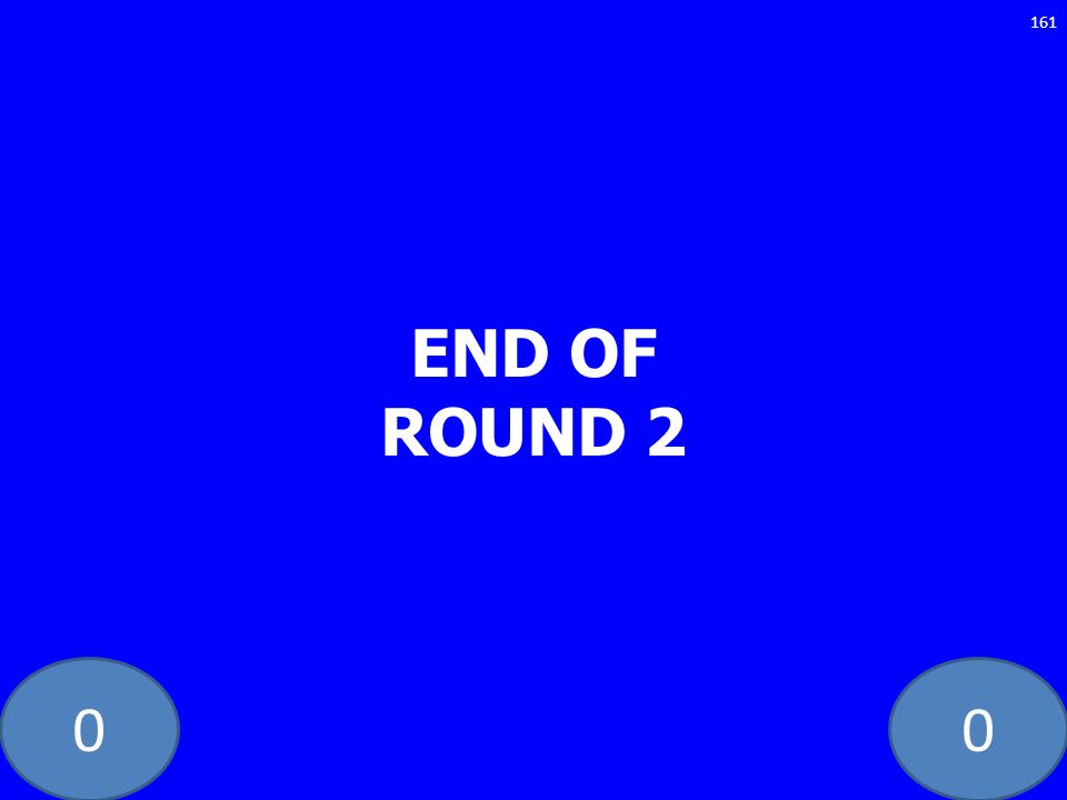 00 END OF ROUND 2 161