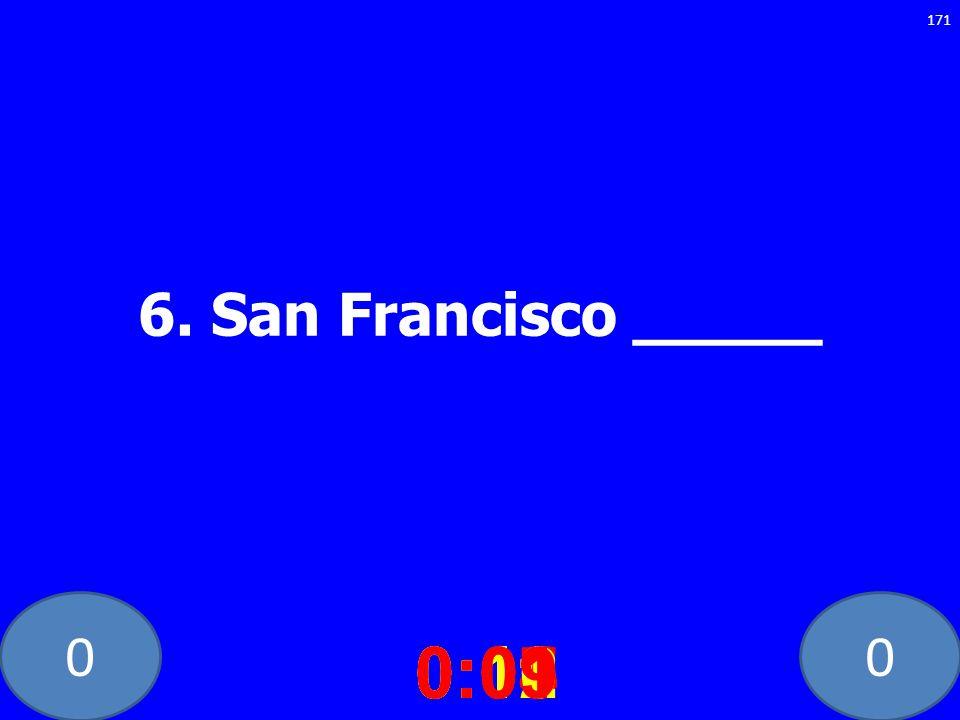 00 6. San Francisco _____ 0:020:030:040:050:060:070:080:100:110:120:090:01 171