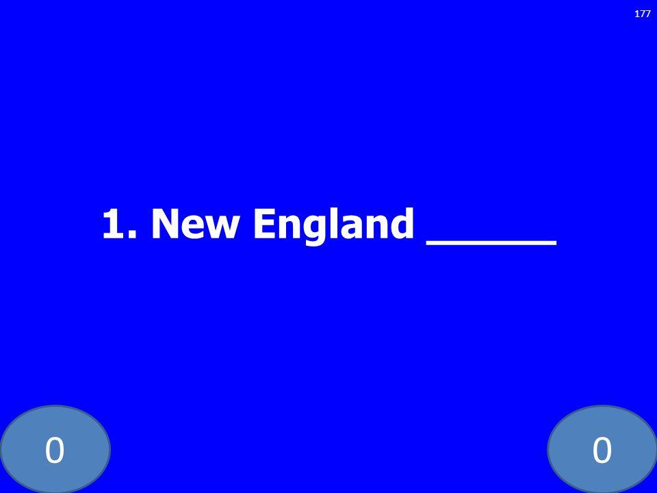 00 1. New England _____ 177
