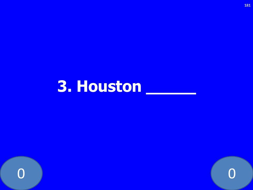00 3. Houston _____ 181