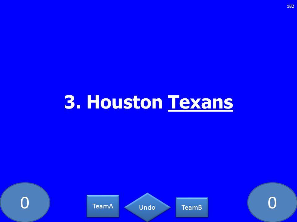 00 3. Houston Texans 182 TeamA TeamB Undo