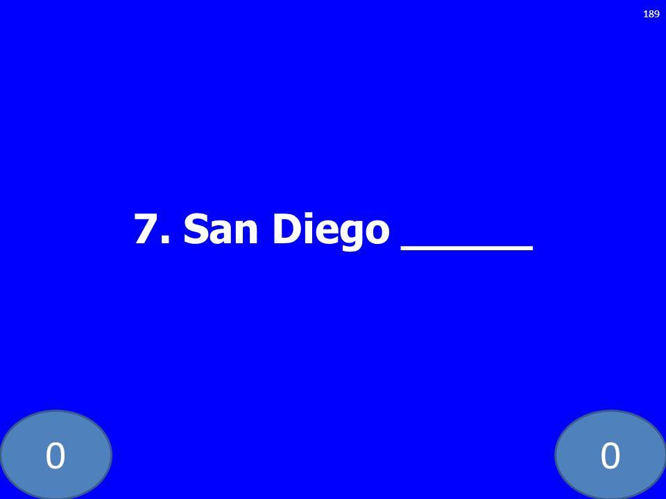 00 7. San Diego _____ 189