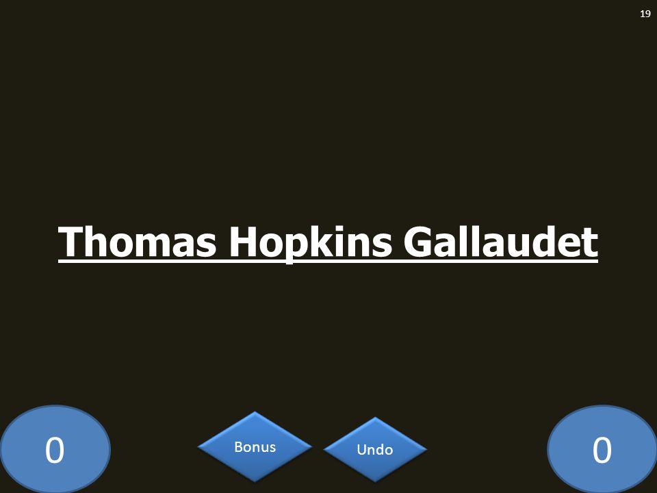 00 Thomas Hopkins Gallaudet 19 Undo Bonus