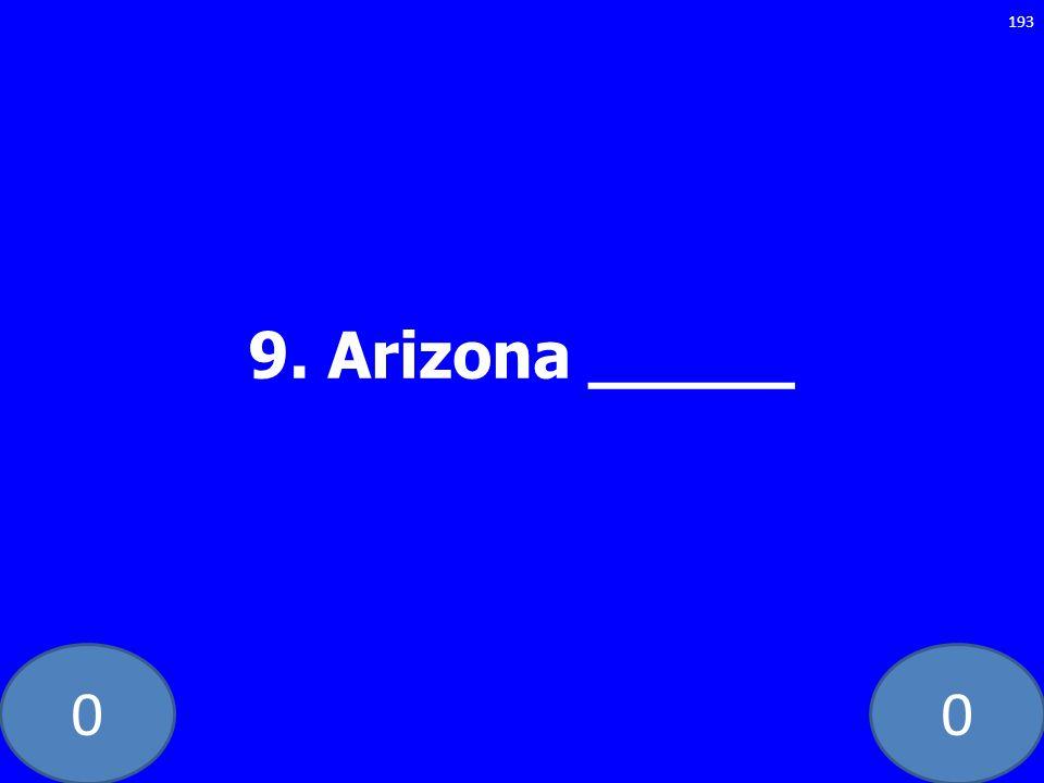 00 9. Arizona _____ 193