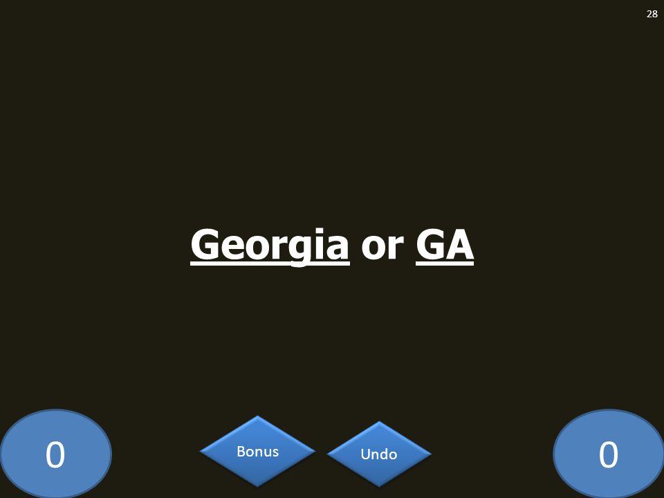 00 Georgia or GA 28 Undo Bonus