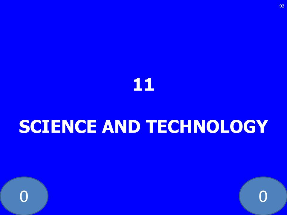 00 11 SCIENCE AND TECHNOLOGY 92
