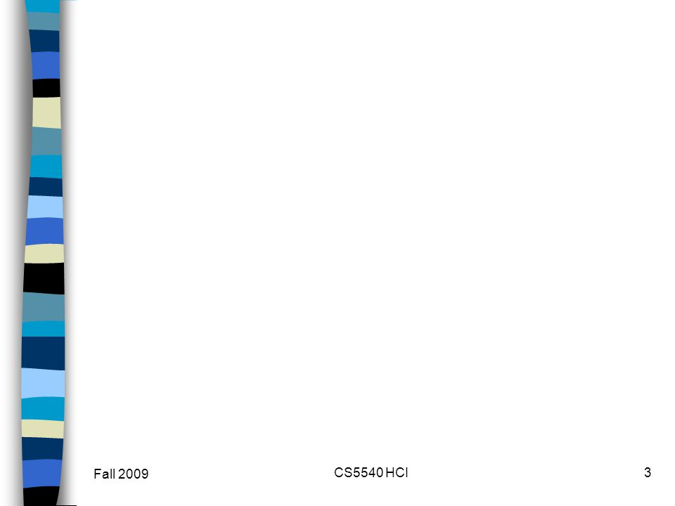 Fall 2009 CS5540 HCI3