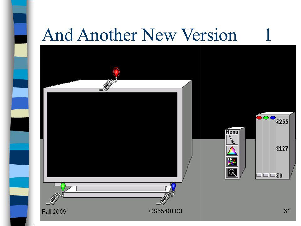 And Another New Version 1 And Another New Version1 Fall 2009 31CS5540 HCI